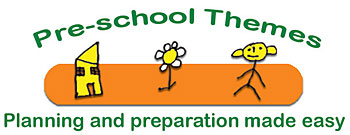 Pre-school themes - planning and preparation made easy